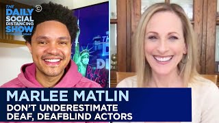 Marlee Matlin: The Importance of Hiring Deaf and DeafBlind Actors | The Daily Social Distancing Show