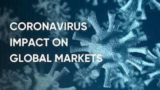 Coronavirus and the Markets | Impact on Gold, Oil, Stocks in Feb 2020