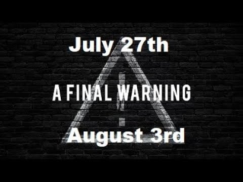 WARNING: THE FINAL DATES!! JULY 27TH & AUG 3RD (please read description for timeline of events)