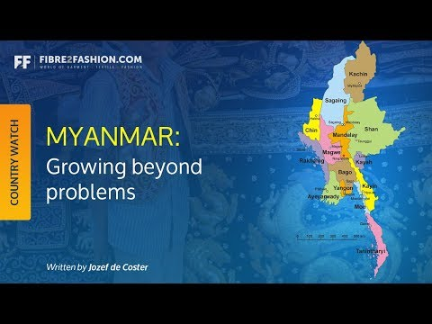 Myanmar: Growing beyond problems | Country Watch | Fibre2Fashion |