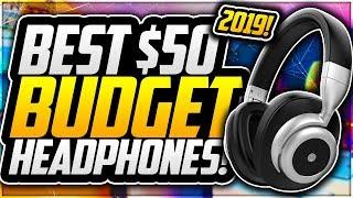 Top 5 Best BUDGET Headphones Under $50 2019! BUDGET Headphones For YOUTUBERS! CHEAP Headphones 2019!