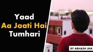 Yaad Aa Jaati Hai Tumhari | Sad Break Up Poetry in Hindi | Rhyme Attacks