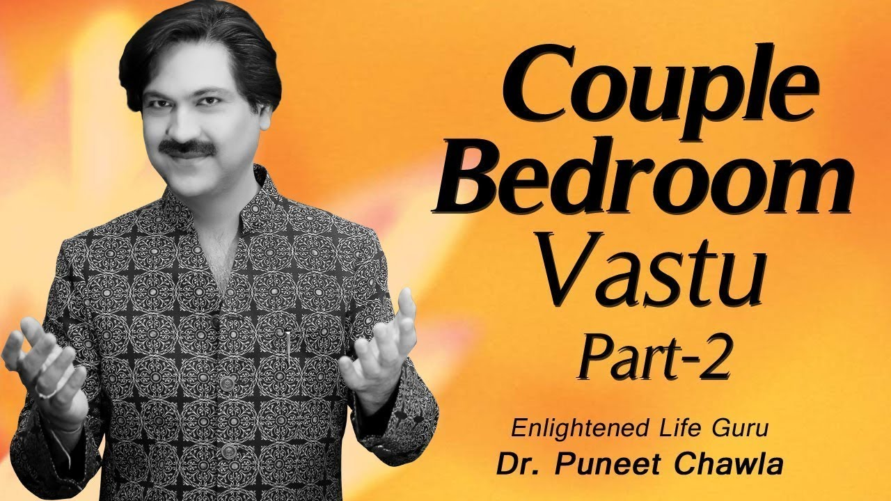 How To Decorate A Couples Bedroom Part 2 Vastu Expert Tips