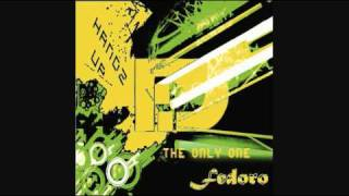 Fedoro - The Only One (Radio Edit)