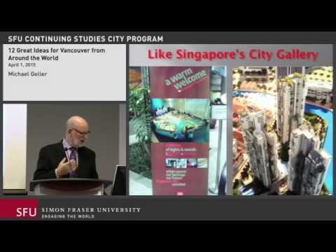 12 Great Ideas for Vancouver from Around the World (SFU City Program lecture)