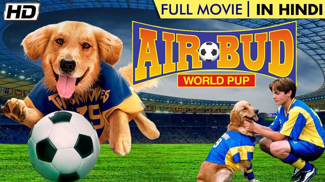 Air Bud 3 : World Pup FULL HINDI MOVIE | NEW HOLLYWOOD HINDI DUB KIDS MOVIE | Kevin Zegers