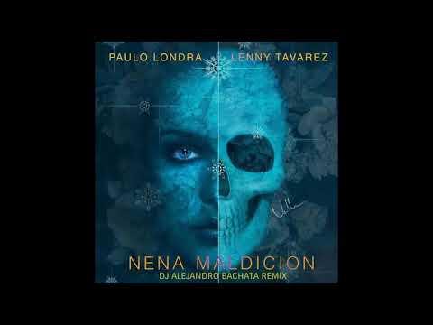 Paulo Londra Ft. Lenny Tavarez - Nena Maldición (DJ Alejandro Bachata Remix)