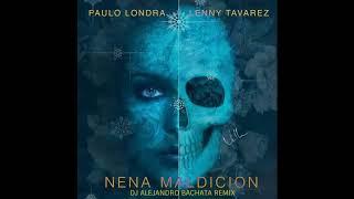 Paulo Londra Ft. Lenny Tavarez - Nena Maldición Dj Alejandro Bachata
