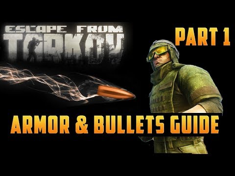 Armor and Bullets Guide: Ballistics, Bullet Penetration, Armor Resistance (Escape From Tarkov)