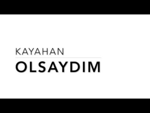 Anla Halimden |Kayahan