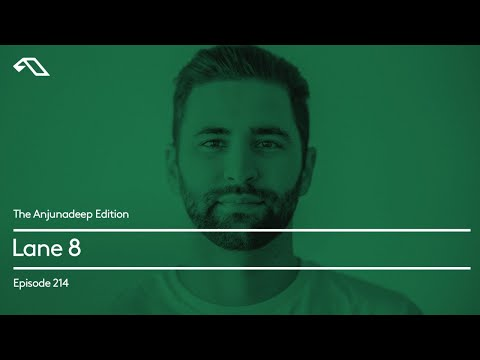 The Anjunadeep Edition 214 with Lane 8