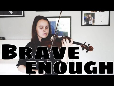 Brave Enough - Lindsey Stirling Ft. Christina Perri (Emma Dahl, Violin Cover)