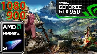 FarCry 4 AMD Phenom ii X4 955 GTX 950 (1080,900)