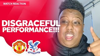 (RANT) Disgraceful Performance!! | Manchester United 1-3 Crystal Palace | Match Reaction