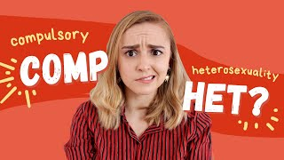 Compulsory Heterosexuality | Hannah Witton