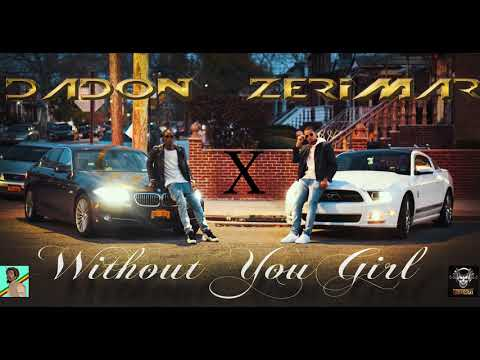 Dadon X Zerimar - Without You Girl (Official Audio)