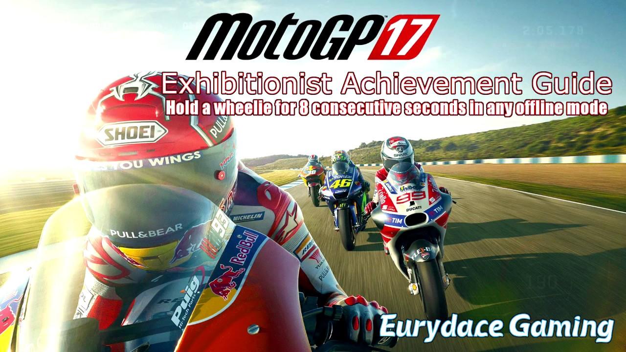 Motogp 17 Exhibitionist Achievementtrophy Guide Wheelie For 8 Seconds