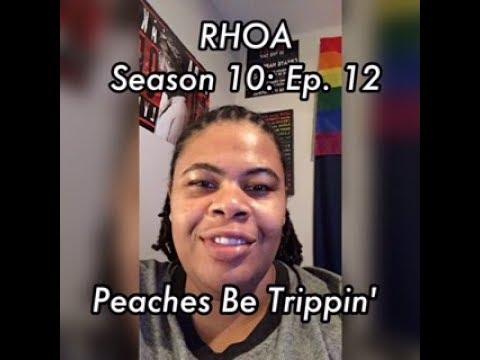 (REVIEW) Real Housewives of Atlanta   Season 10: Ep. 12   Peaches Be Trippin' (RECAP)