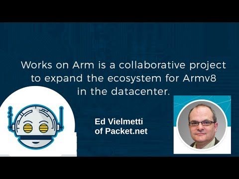 @vielmetti talks ARM Servers at Packet.net and @worksonarm
