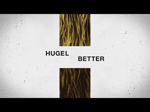 Hugel - Better (Official Lyric Video)