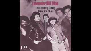 Lavender Hill Mob - The Party song