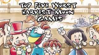 Top 5 Worst Harvest Moon Games