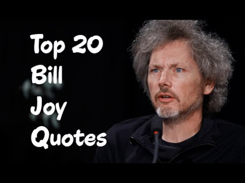Top 20 Bill Joy Quotes - Co-founder of Sun Microsystems