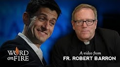 Bishop Barron on Paul Ryan and Catholic Social Teaching