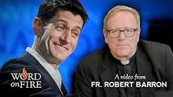 Bishop Barron on Paul Ryan and Catholic Social Teaching