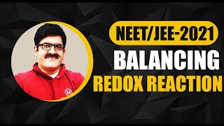 Balancing of Redox reaction for Class 11 , JEE-Main, JEE-Advanced, AIPMT