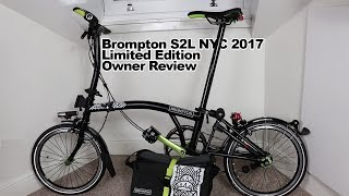 Brompton S2L NYC 2017 Limited Edition - Owner Review