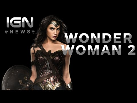 Wonder Woman 2 In The Making - IGN News