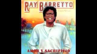 Amor Y Sacrificio - Ray Barretto.