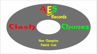 Patrick Cool-New Champion (Clash Chunes) AES Records