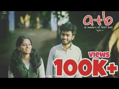 a+b (a memory of first love ♥) Malayalam short film 2017