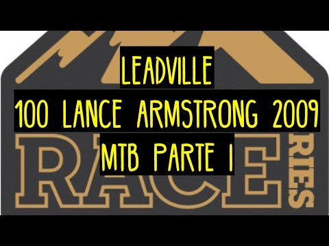 Leadville 100 - (PARTE I) Lance Armstrong 2009 MTB