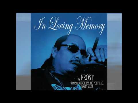 Frost - In Loving Memory (feat. Merciless, MC Ponfillo, David Wade)