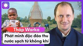 Tháp Warka – Phát Minh Độc Đáo Thu Nước Sạch Từ Không Khí