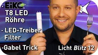 T8 LED Röhre Eiko - passenden LED Treiber finden - Gabel Trick - Lichtblitz 12