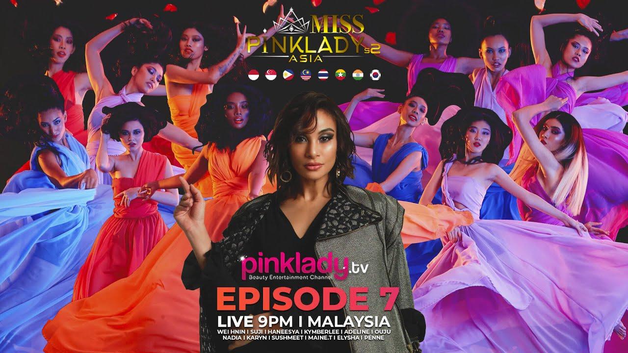 #MPLAS2 Miss Pinklady Asia Season 2 - Eps 07