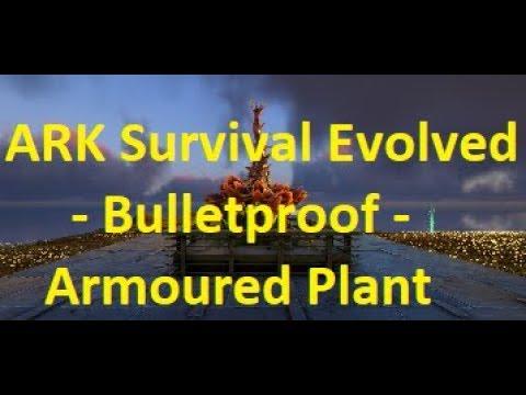 ARK Survival Evolved - Bulletproof - Armoured Plant Species X Turrets
