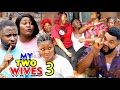 MY TWO WIVES SEASON 3 (New Hit Movie) - 2020 Latest Nigerian Nollywood Movie Full HD