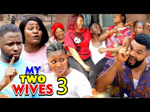Download MY TWO WIVES SEASON 3 (New Hit Movie) - 2020 Latest Nigerian Nollywood Movie Full HD