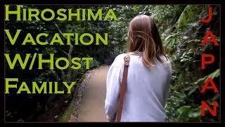 HIROSHIMA VACATION!!! Rotary Youth Exchange [V-Log #16]