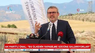 """AK Parti'li Ünal: """"Bu ülkenin yapabilme gücüne saldırıyorlar"""""""