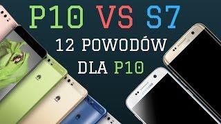 Huawei P10 VS Galaxy S7 ( 12 powodów dla P10 )