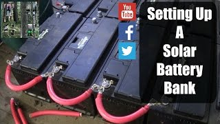 Setting Up A Solar Battery Bank |Simple Process|12v & 24v| Tips & Tricks