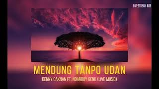 Download [VERSI 1 JAM] - DENNY CAKNAN FT. NDARBOY GENK - MENDUNG TANPO UDAN (OFFICIAL LIVE MUSIC)