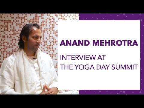 Interview with Anand Mehrotra at the Yoga Day Summit