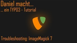 ...Typo3 Troubleshoot | Typo3 und ImageMagick 7 (Windows)
